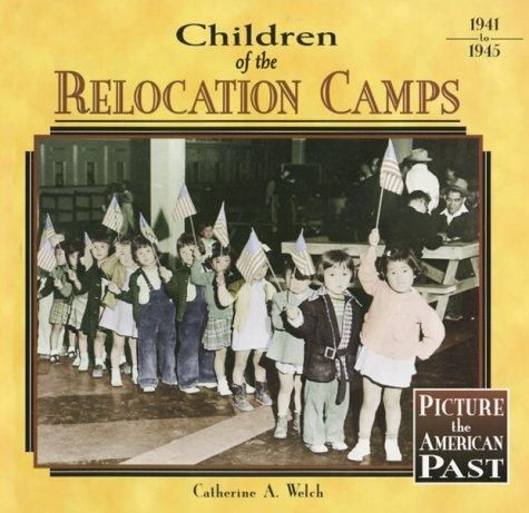 Children of the relocation camps by Catherine A. Welch