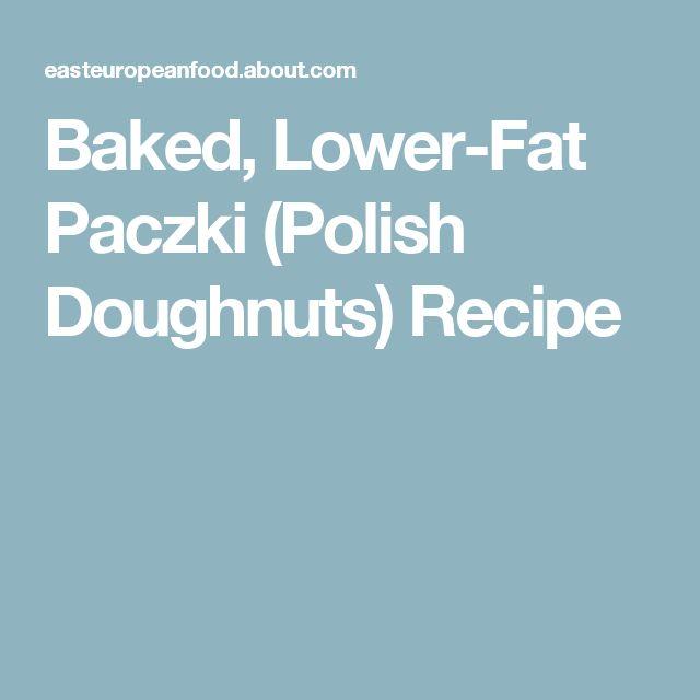 Baked, Lower-Fat Paczki (Polish Doughnuts) Recipe