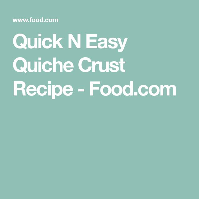 Quick N Easy Quiche Crust Recipe - Food.com