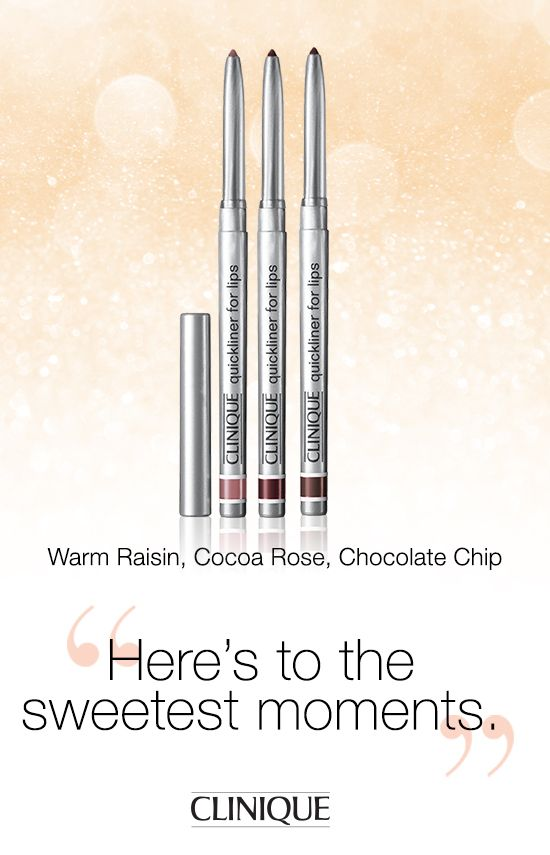 Here's to the sweetest moments.   Try #Clinique Quickliner For Lips in Warm Raisin, Cocoa Rose or Chocolate Chip. #Beauty #Makeup #Gifts