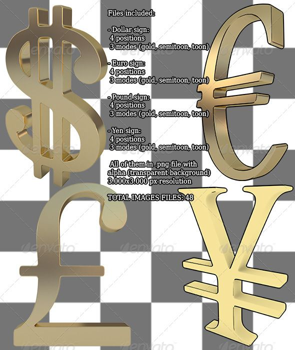 Dollar, Euro, Pound and Yen Golden Signs  #GraphicRiver         Files included:  	 - Dollar sign:  4 positions  3 modes (gold, semitoon, toon)  	 - Euro sign:  4 positions  3 modes (gold, semitoon, toon)  	 - Pound sign:  4 positions  3 modes (gold, semitoon, toon)  	 - Yen sign:  4 positions  3 modes (gold, semitoon, toon)  	 All of them in .png file with alpha (transparent background) 3.000x3.000 px resolution  	 TOTAL IMAGES FILES: 48     Created: 15November13 GraphicsFilesIncluded…