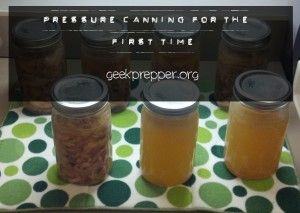 pressure canning for the first time geekprepper