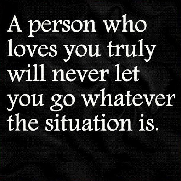 Never Let Go Love Quotes: A Person Who Loves You Truly Will Never Let You Go