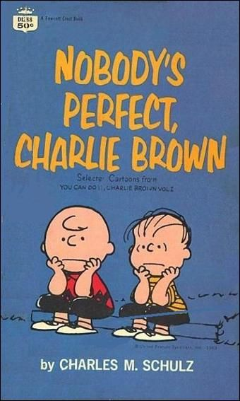 nobody 39 s perfect charlie brown you can do it charlie brown 1 crest 1963 charles m schulz. Black Bedroom Furniture Sets. Home Design Ideas