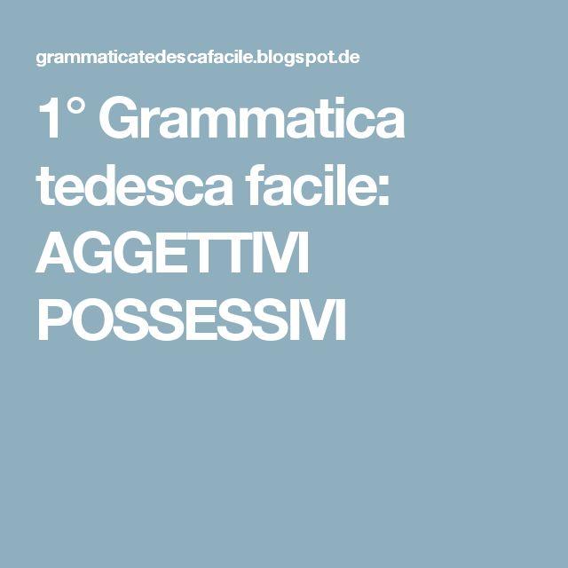 1°  Grammatica tedesca facile: AGGETTIVI POSSESSIVI