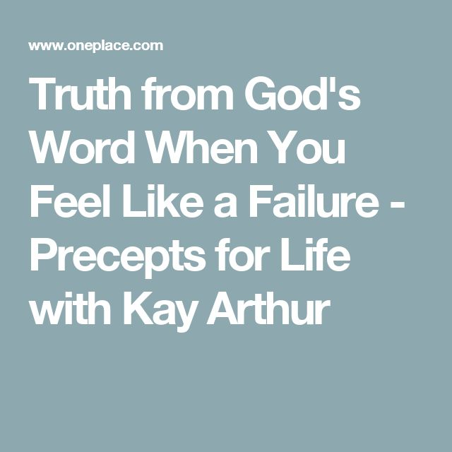 Truth from God's Word When You Feel Like a Failure - Precepts for Life with Kay Arthur