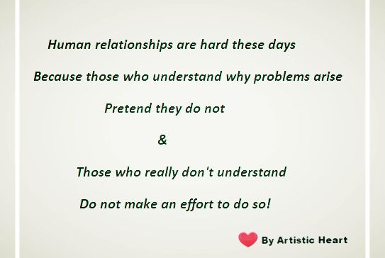 Human Relationships are hard-Try to understand each other #quotes#poetry#poem#relationships#love#friendship#family#hurt#pain#understand#humanity##problems#romantic#artisticheart#blog#wordsfulloffeeling#heart#art#writing#stixakia#sayings