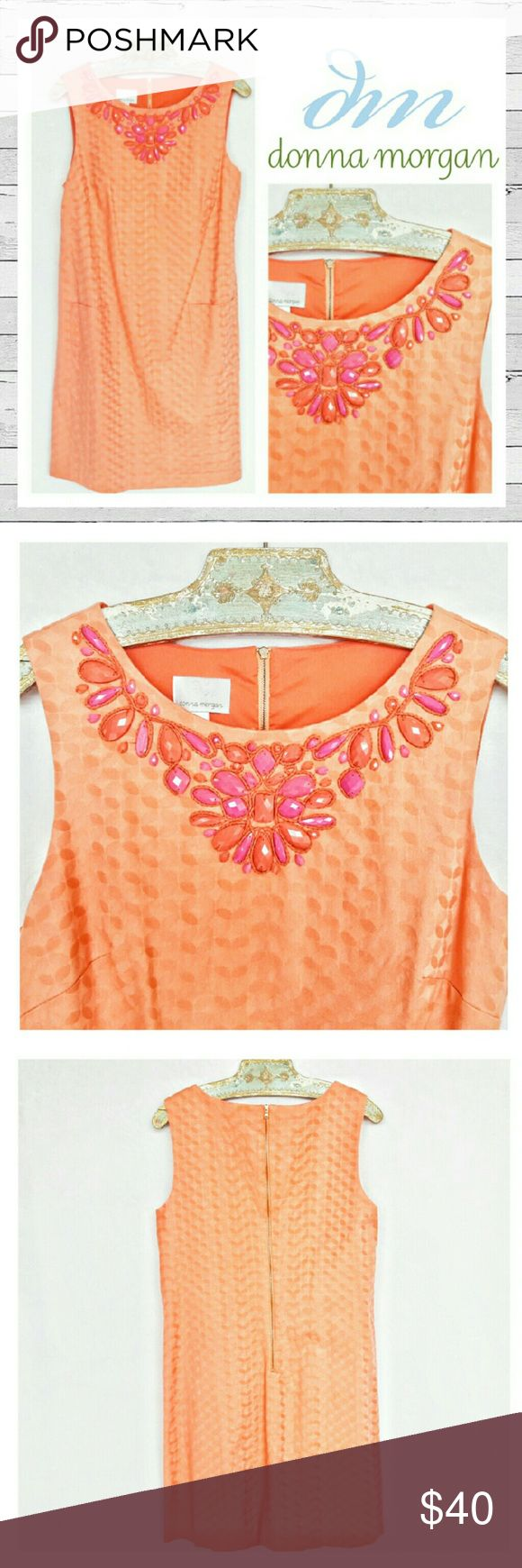 Donna Morgan Embellished Shift Dress Sz 12 Fabulous shoft by Donna Morgan. Pretty peach and coral colors. Back zipper. Excellent previously loved condition. Sorry no trades. Donna Morgan Dresses Midi