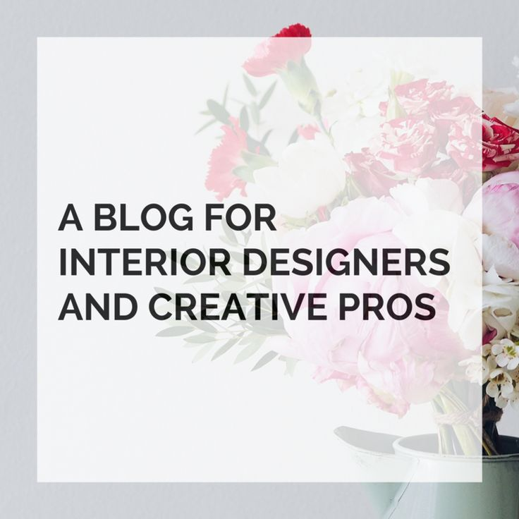 A BLOG FOR INTERIOR DESIGNERS AND CREATIVE PROS.png