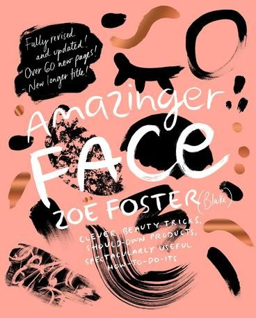 Amazinger Face by Zoe Foster. Sometimes a lady just needs to know the most flattering lipstick for her skin tone, or how to correctly use sunscreen, or a very quick hairstyle to conceal her unwashed hair. And there's no reason she shouldn't know which foundation or mascara is best for her, either. All the answers are here, in this top-to-toe beauty extravaganza.