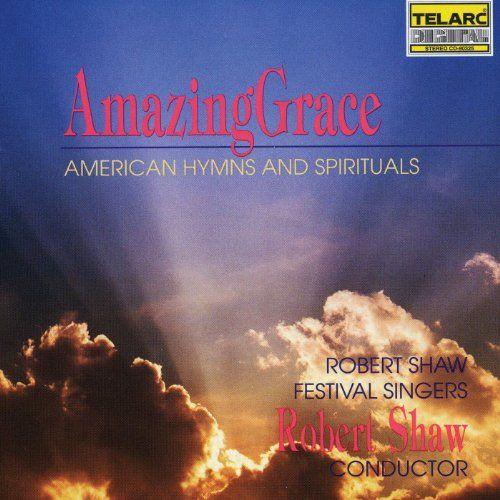 Amazing Grace: American Hymns & Spirituals:
