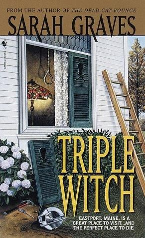 Triple Witch (1999) (The second book in the Home Repair is Homicide Mystery series) A novel by Sarah Graves