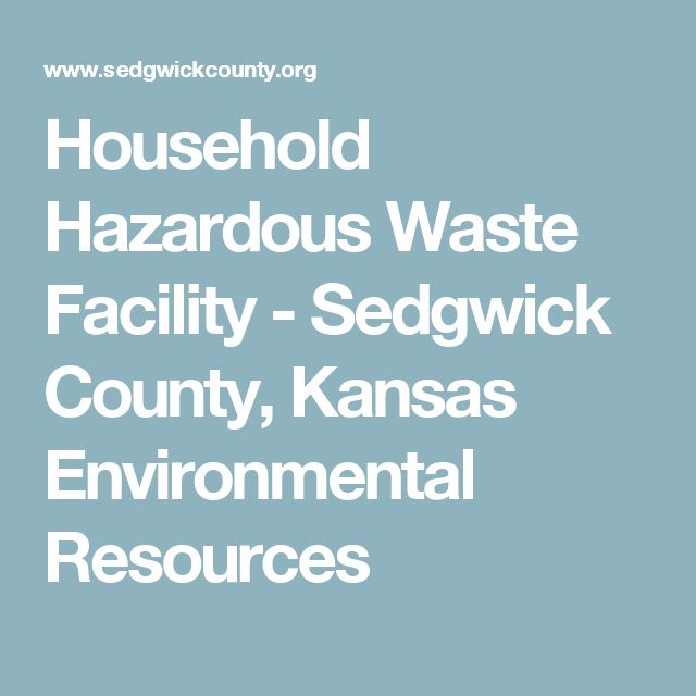 Household Hazardous Waste Facility - Sedgwick County, Kansas Environmental Resources