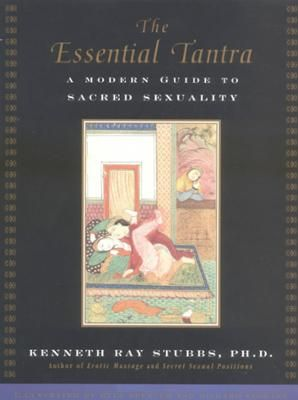"""The Essential Tantra by Kenneth Ray Stubbs,Kyle Spencer, Click to Start Reading eBook, For the first time, Kenneth Ray Stubbs brings together the books of his beloved """"Secret Garden Trilog"""