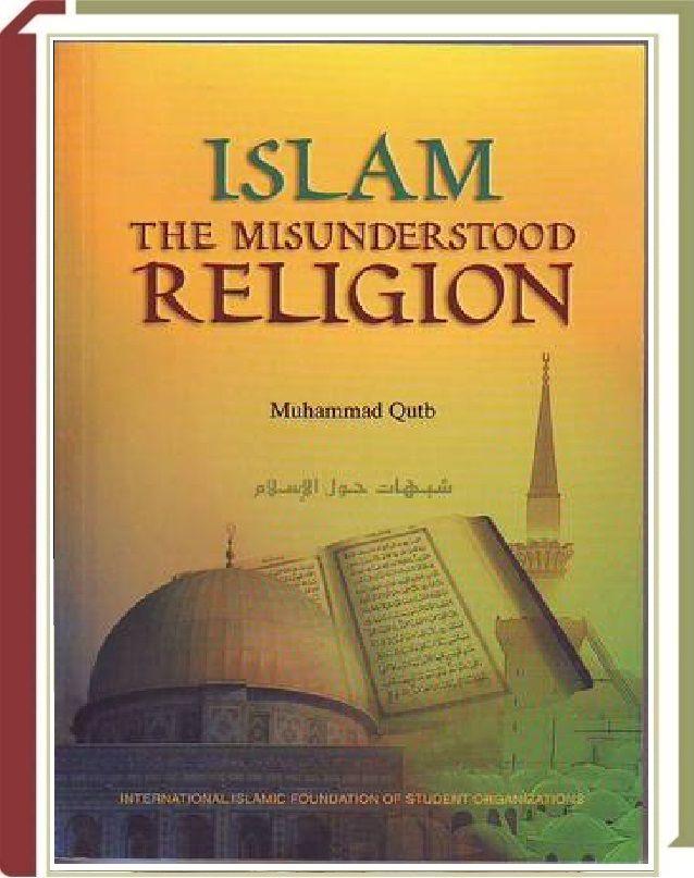 Islam: The Misunderstood Religion by Muhammad Qutub Book
