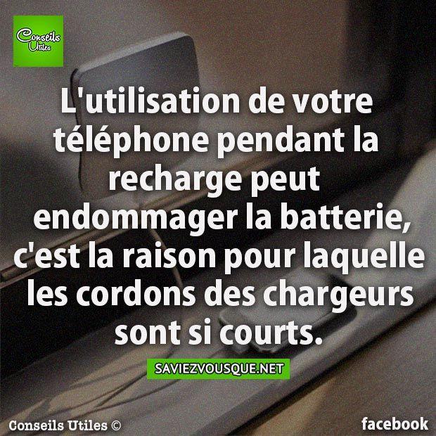 L'utilisation de votre téléphone pendant la recharge peut endommager la batterie, c'est la raison pour laquelle les cordons des chargeurs sont si courts. | Saviez Vous Que?