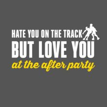 Women's Flowy Racerback Tank: Hate you on the track but love you at the after party by Asskicker Ink #rollerderby