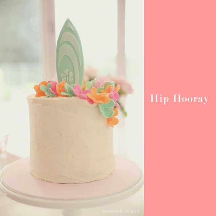 Gorgeous cake from sweetstyleblog.com.au - love the surfboard and flowers!