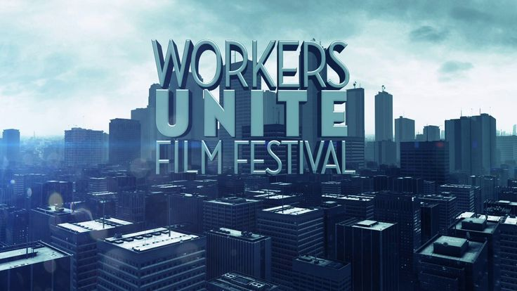 Workers Unite Film Festival Official Trailer 2014
