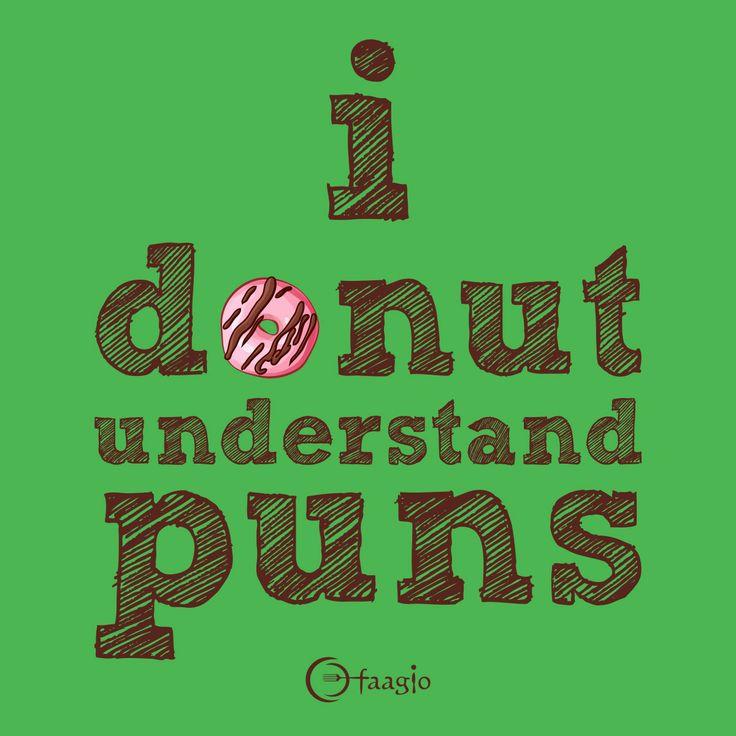 #Faagio #meme #funnypun #puns #jokes #pics #funnypics #liketoday #foodie #donuts
