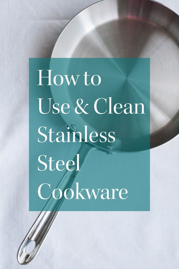 How to use and clean stainless steel cookware to keep it looking brand new • flouredjane.com