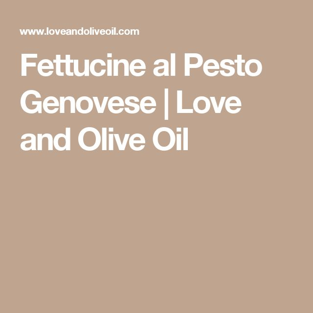Fettucine al Pesto Genovese | Love and Olive Oil