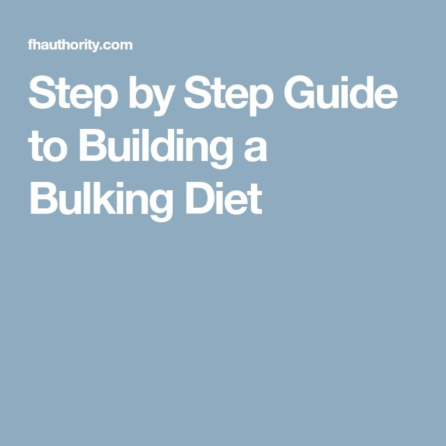 Step by Step Guide to Building a Bulking Diet