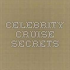 Celebrity Cruise Secrets
