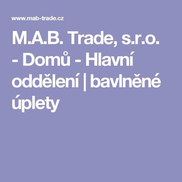 M.A.B. Trade, s.r.o. - Domů - Hlavní oddělení | bavlněné úplety