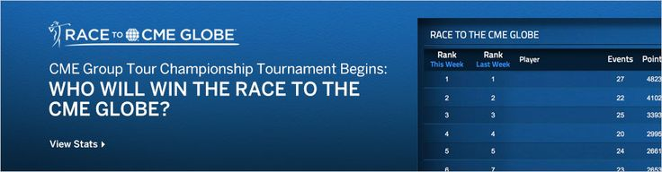 November 20, 2014: CME Group Tour Championship begins...Who will win?