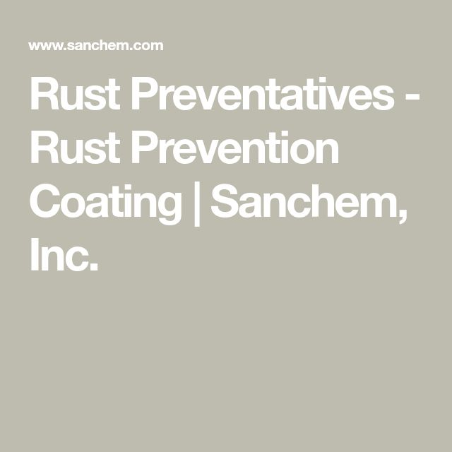 Rust Preventatives - Rust Prevention Coating   Sanchem, Inc.
