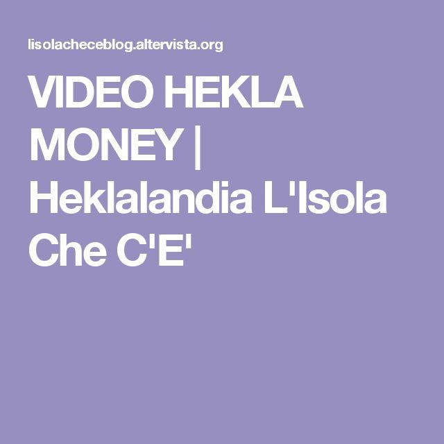 VIDEO HEKLA MONEY | Heklalandia L'Isola Che C'E'