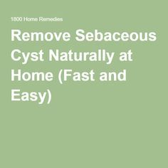 Remove Sebaceous Cyst Naturally at Home (Fast and Easy)