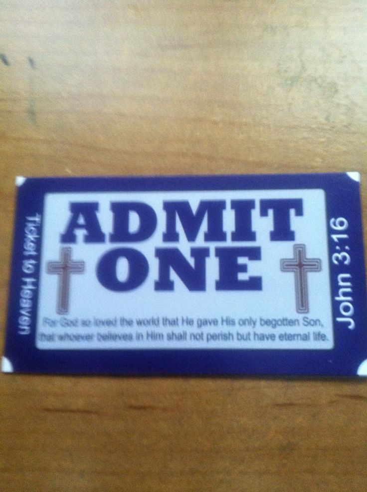 ADMIT ONE Ticket to heaven John 3:16 | crafts | Pinterest ...