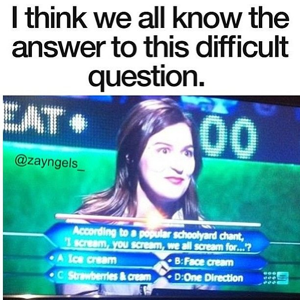 Hahaha lol its obviously one direction....