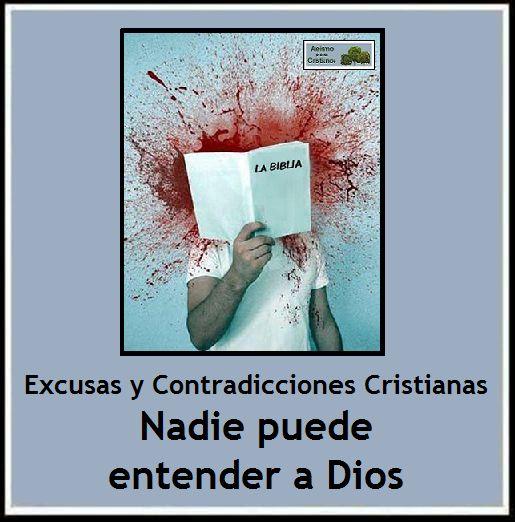"""""""Nadie puede entender a Dios"""". Excusas y Contradicciones bíblicas http://ateismoparacristianos.blogspot.com/2014/11/nadie-puede-entender-dios-excusas-y.html"""