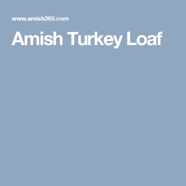 Amish Turkey Loaf