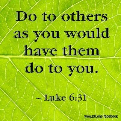 Luke 6:31 - The Golden Rule