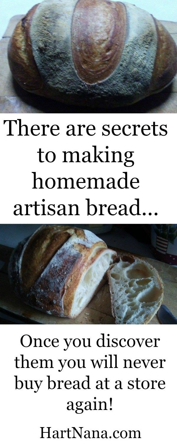 secrets to making artisan bread...once you get these down you will never buy store bought bread again! http://hartnana.com/diy-secrets-making-artisan-bread/