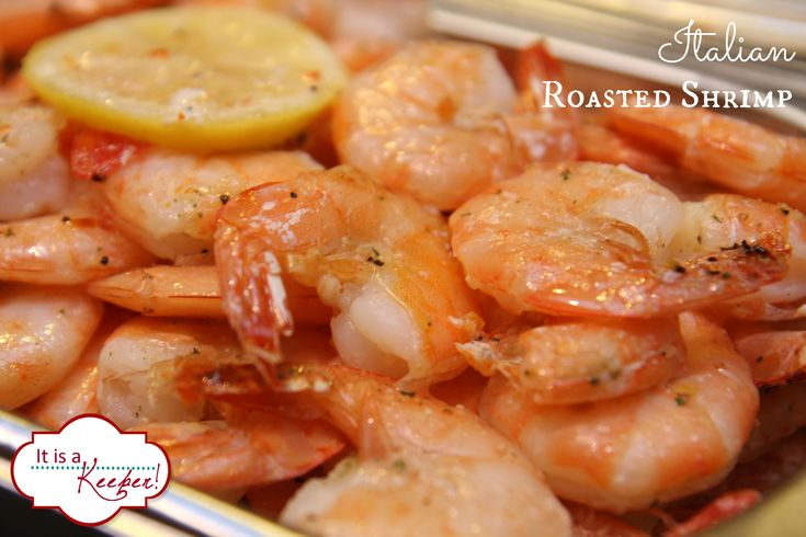 I've tried it and it's wonderful and so easy.  Roasted Italian Shrimp: An Easy Shrimp Recipe