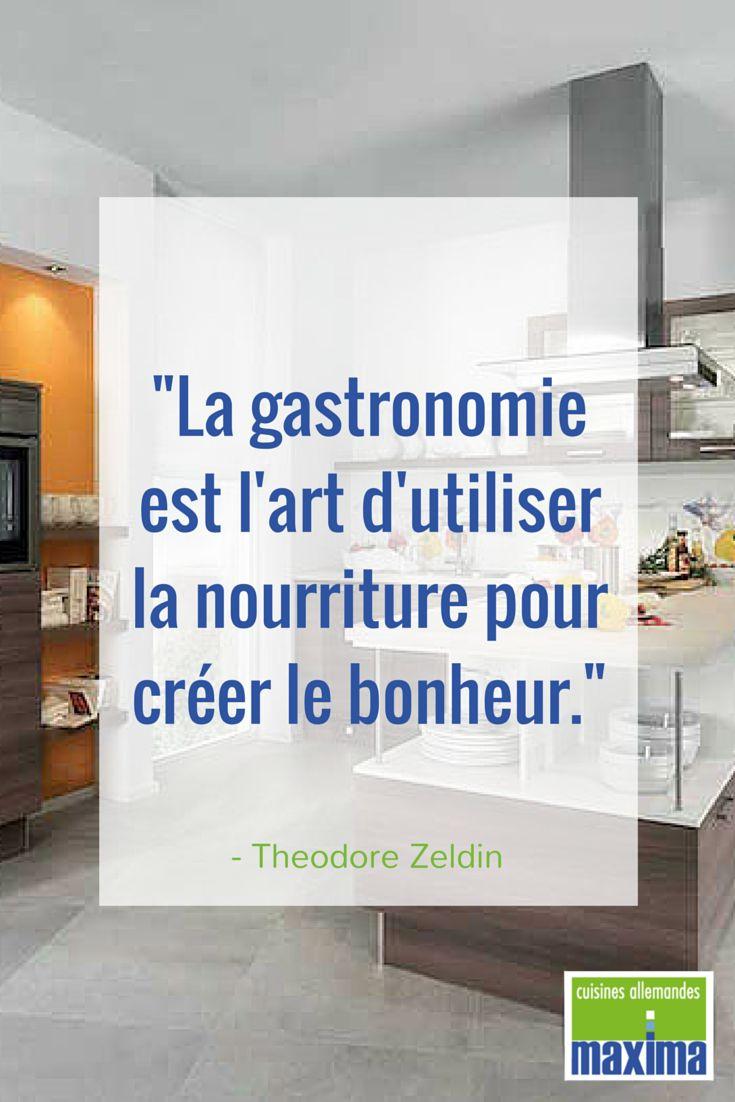 """""""La gastronomie est l'art d'utiliser la nourriture pour créer le bonheur."""" - Theodore Zeldin / Historien, sociologue et philosophe britannique"""