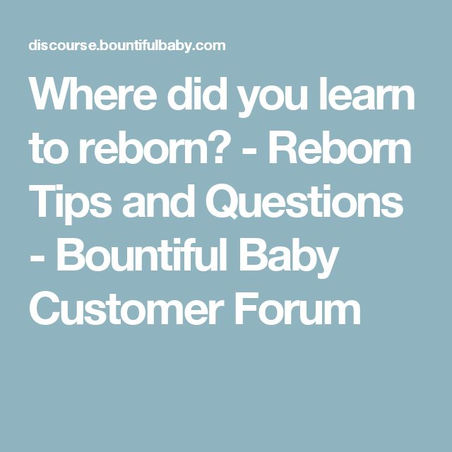 Where did you learn to reborn? - Reborn Tips and Questions - Bountiful Baby Customer Forum