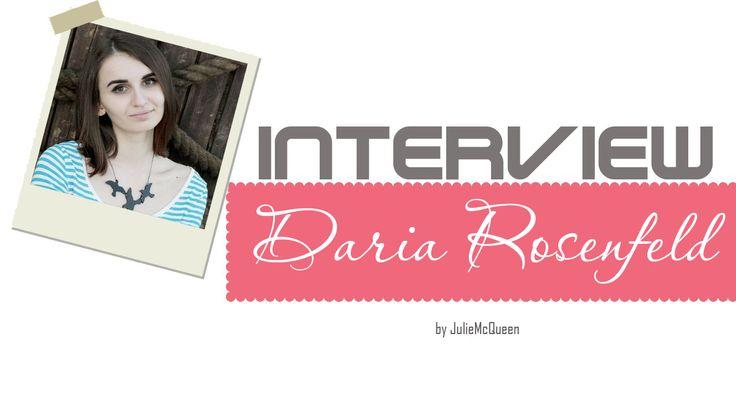 JulieMcQueen: Interview with...Daria Rosenfeld http://juliemcqueen.blogspot.ru/2014/12/interview-withdaria-rosenfeld.html