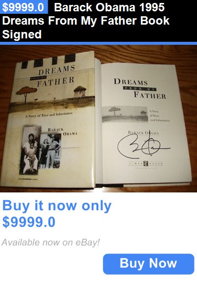 Barack Obama: Barack Obama 1995 Dreams From My Father Book Signed BUY IT NOW ONLY: $9999.0