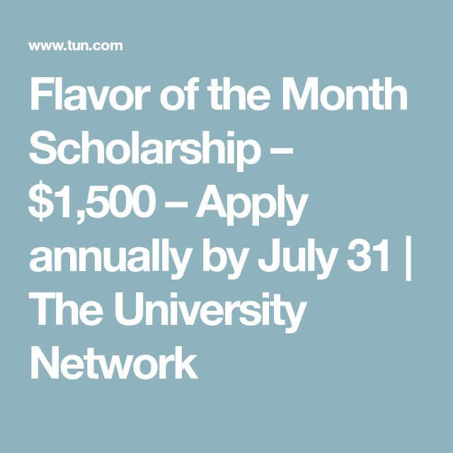Flavor of the Month Scholarship – $1,500 – Apply annually by July 31 | The University Network