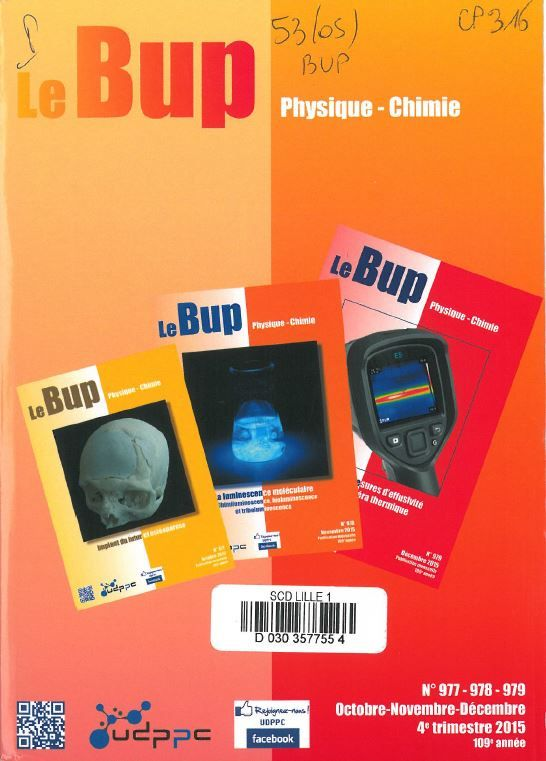 BUP physique-chimie oct.-déc. 2015 n°977-979. A la BU : http://catalogue.univ-lille1.fr/F/?func=find-b&find_code=SYS&adjacent=N&local_base=LIL01&request=000252270