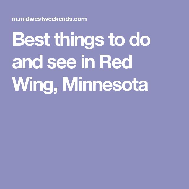 Best things to do and see in Red Wing, Minnesota