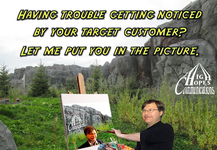 Having trouble getting noticed by your target customer? Let me put you in the picture. www.highhopescommunications.ca