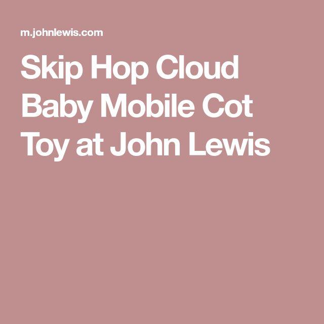 Skip Hop Cloud Baby Mobile Cot Toy at John Lewis