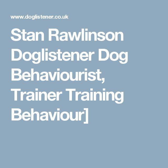 Stan Rawlinson Doglistener Dog Behaviourist, Trainer Training Behaviour]